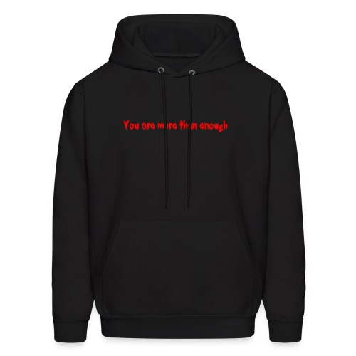 You are more than enough - Men's Hoodie