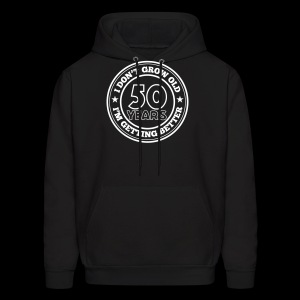 50 years old i am getting better - Men's Hoodie