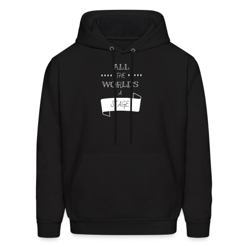 All The World's A Stage - Men's Hoodie