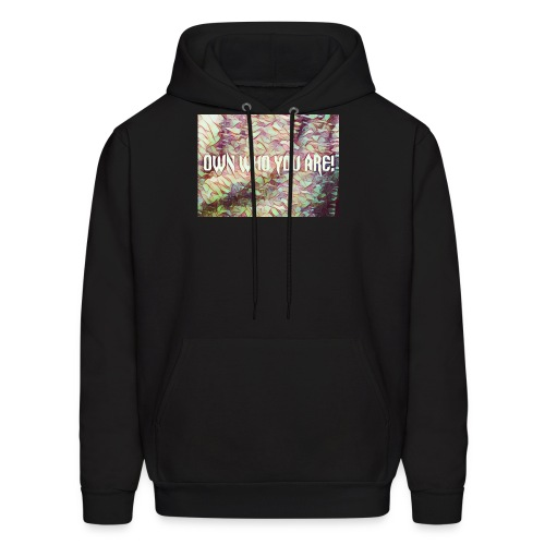 OWN WHO YOU ARE - Men's Hoodie
