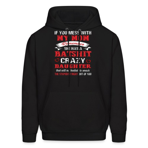 FUNNY MESS WITH MY MOM MWMQH - Men's Hoodie