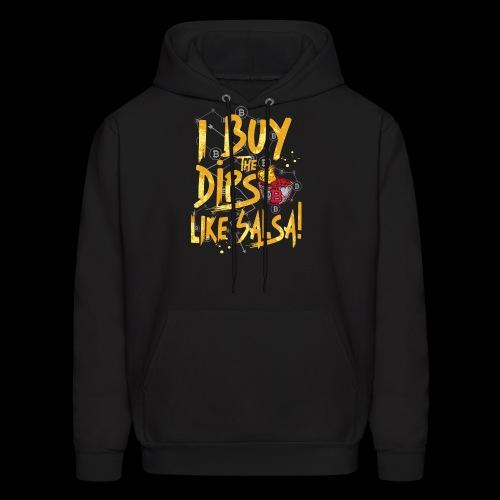 I Buy The Dips Like Salsa - Men's Hoodie