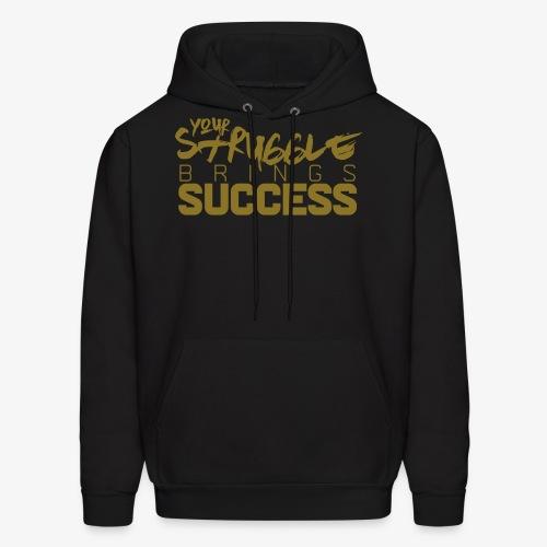 Struggle Brings Success - Men's Hoodie