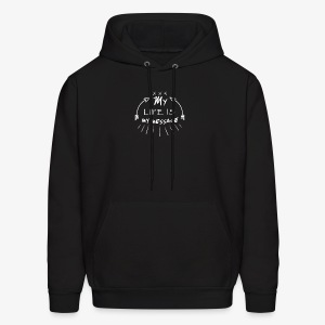 My life is my message  Typography - Men's Hoodie
