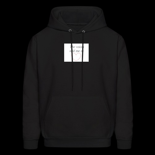 The voices told me to - Men's Hoodie