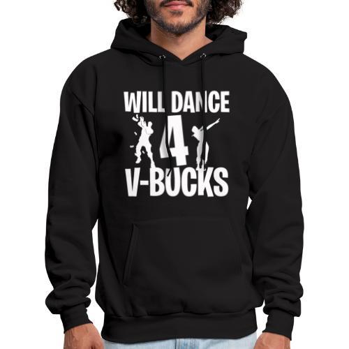 Will Dance for V-Bucks   Loot   Gamer   Emote - Men's Hoodie