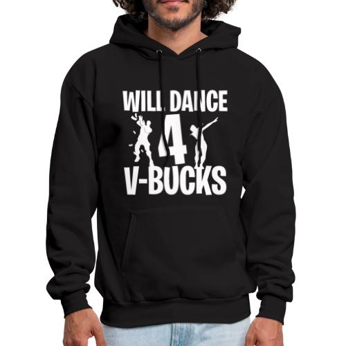 Will Dance for V-Bucks | Loot | Gamer | Emote - Men's Hoodie