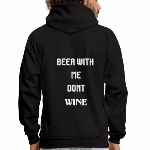Beer with me dont Wine - Men's Hoodie