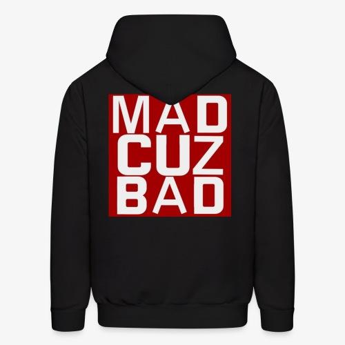 Mad Cuz Bad - Men's Hoodie