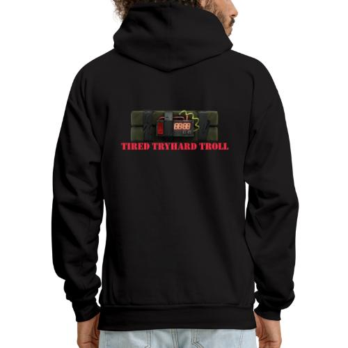 Tired Tryhard Troll + Sticky Bomb - Men's Hoodie