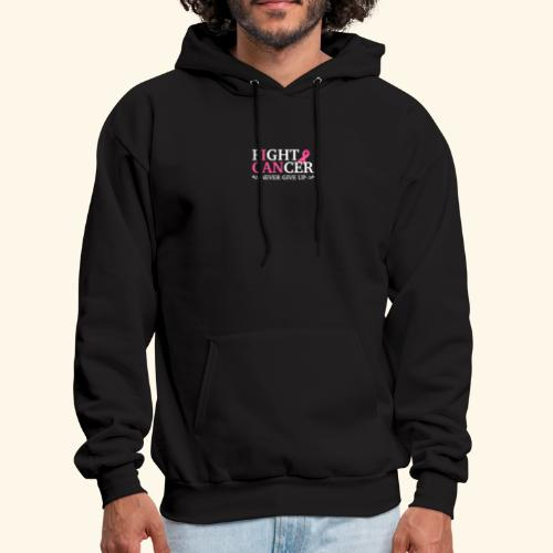 Fight cancer Never give up - Men's Hoodie