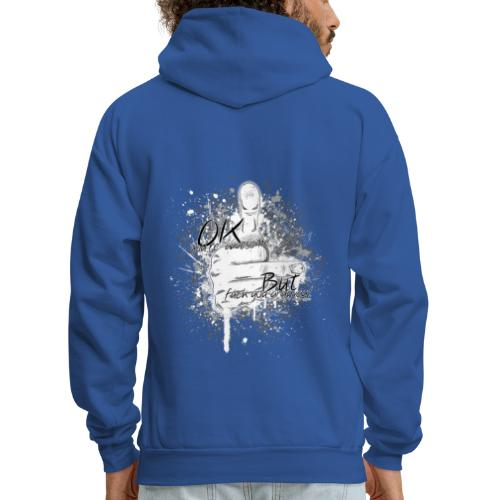 OK you're awesome... but f**k you anyway - Men's Hoodie