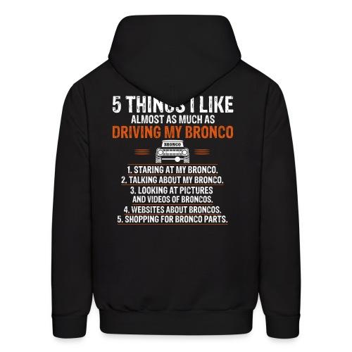 Bronco Truck 5 THINGS I LIKE - Men's Hoodie