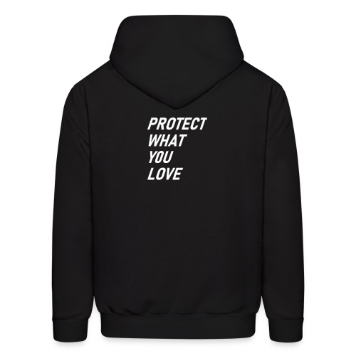 PROTECT WHAT YOU LOVE - Men's Hoodie