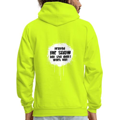 prayed for snow... - Men's Hoodie
