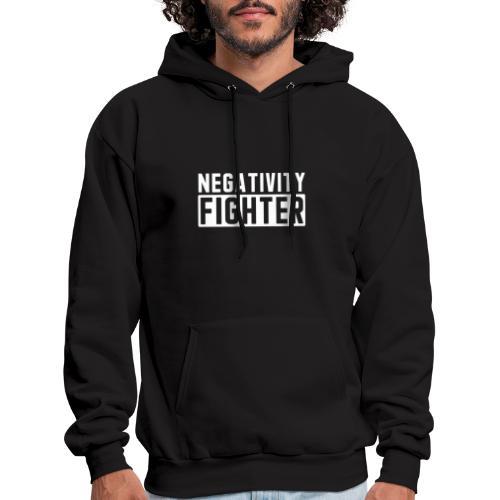 Negativity Fighter & Positivity League Member ! - Men's Hoodie