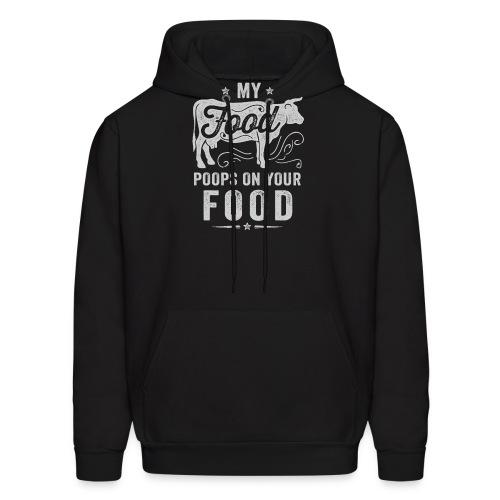 My Food Poops on Your Food - Men's Hoodie
