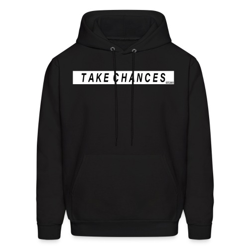 TAKE CHANCES - Men's Hoodie