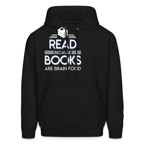Reading Book Because Book Are Brain Food - Men's Hoodie