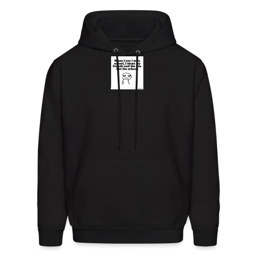Funny school quote jumper - Men's Hoodie