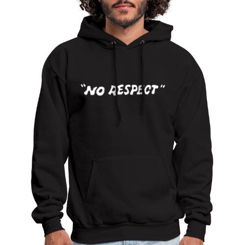 No Respect - Men's Hoodie