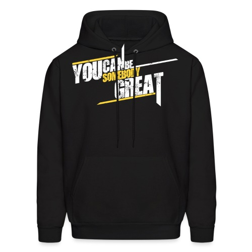 You Can Be Somebody Great The Josh Speaks - Men's Hoodie