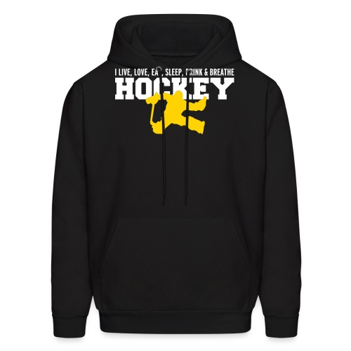 I Live Love Eat Sleep Drink Breathe Hockey - Men's Hoodie