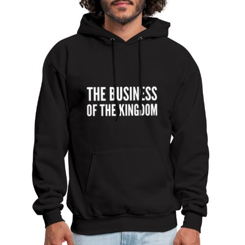 The Business of The Kingdom - Men's Hoodie