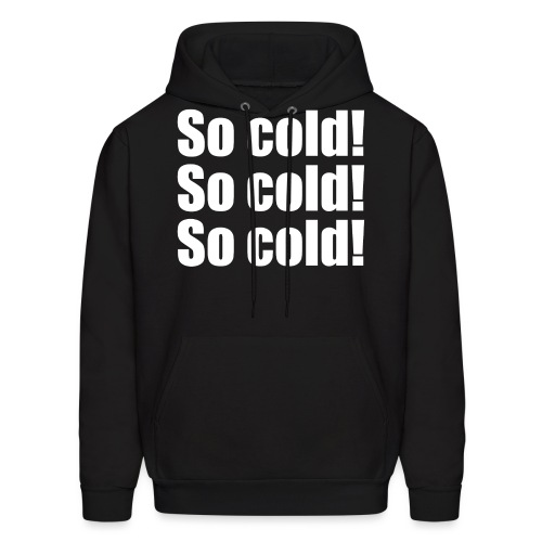So Cold - Men's Hoodie