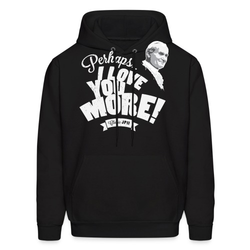Perhaps I Love You More (Light) - Men's Hoodie