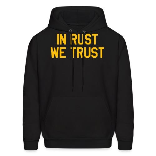 In Rust We Trust II - Men's Hoodie