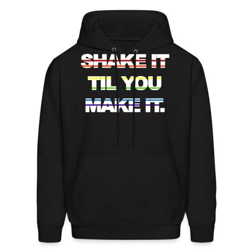 shake It Til You Make It - Men's Hoodie