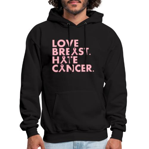 Love Breast. Hate Cancer. Breast Cancer Awareness) - Men's Hoodie
