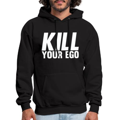 Kill Your Ego - Men's Hoodie