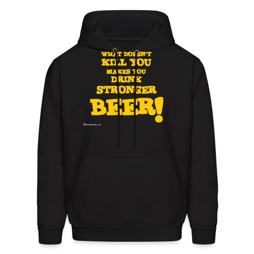 What Doesn't Kill You Makes You Drink Stronger Bee - Men's Hoodie