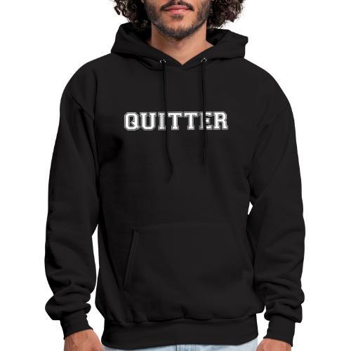Quitter - Men's Hoodie