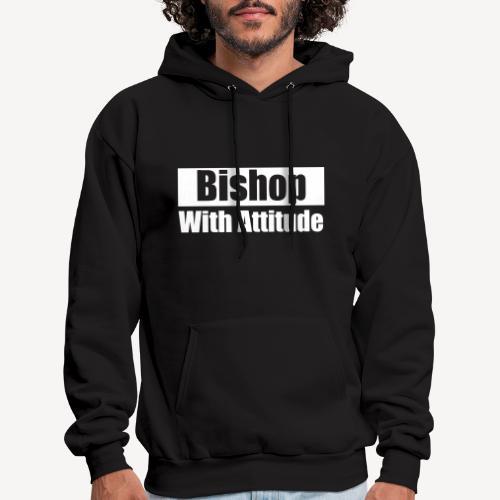 BISHOP WITH ATTITUDE - Men's Hoodie