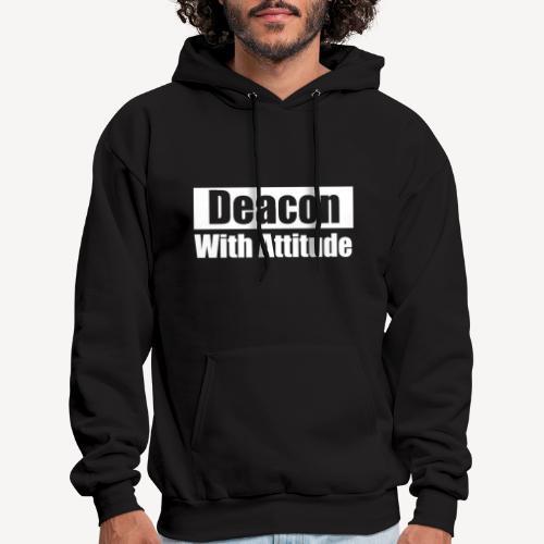 DEACON WITH ATTITUDE - Men's Hoodie
