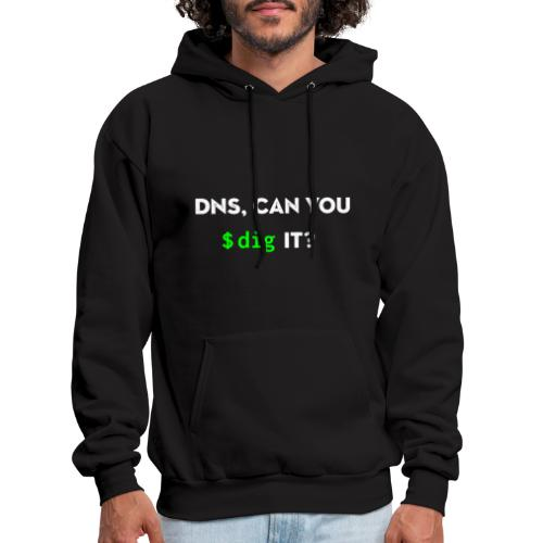 DNS, Can You Dig It? - Men's Hoodie