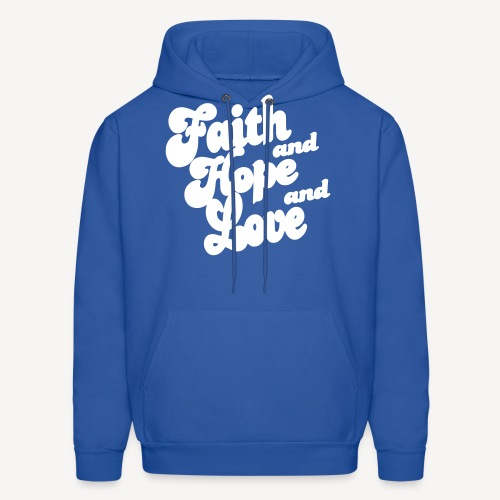 FAITH AND HOPE AND LOVE - Men's Hoodie