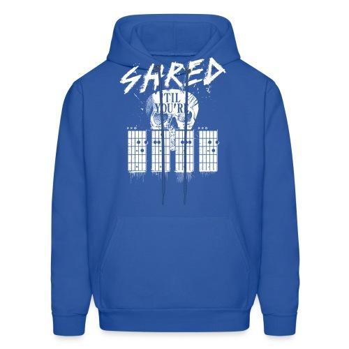 Shred 'til you're dead - Men's Hoodie