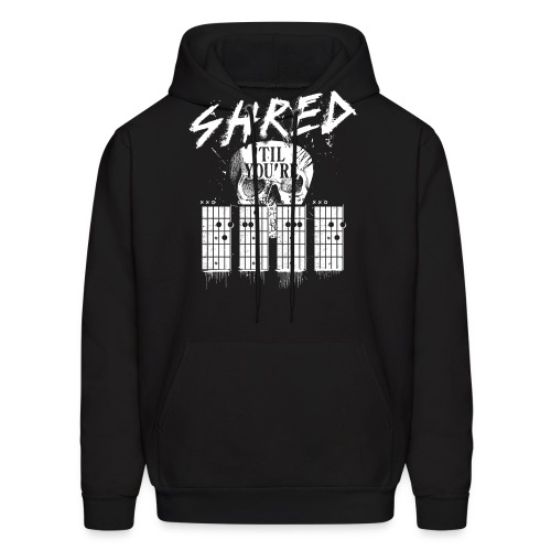 Shred 'til you're dead - Men's Hoodie