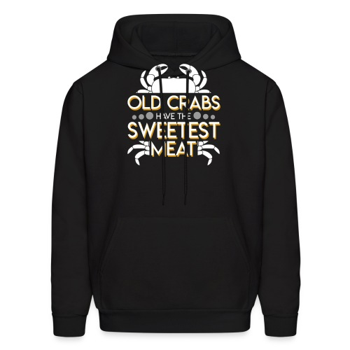 Old Crabs Have The Sweetest Meat Lover - Men's Hoodie