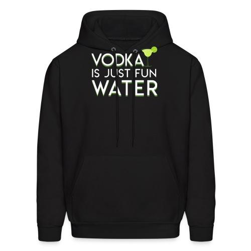 Vodka Just Fun Water Design Vodka Lover - Men's Hoodie