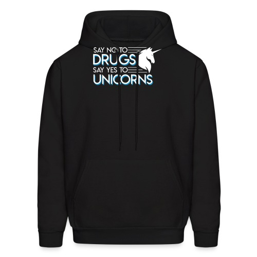 Anti Drug Unicorn No Drugs Say Yes Unicorns - Men's Hoodie