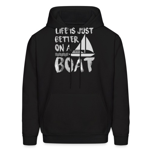 Life Is Just Better On Boating Sailing - Men's Hoodie