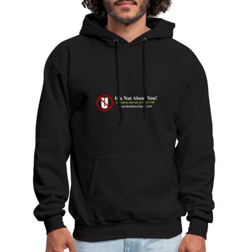 it's Not About You with Jamal, Marianne and Todd - Men's Hoodie