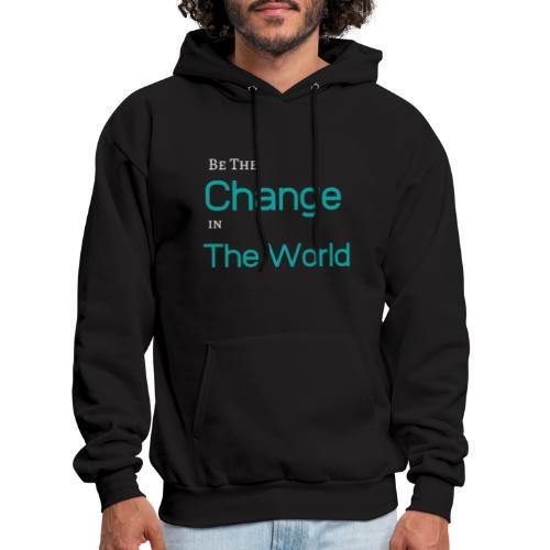 Be The Change In The World - Men's Hoodie