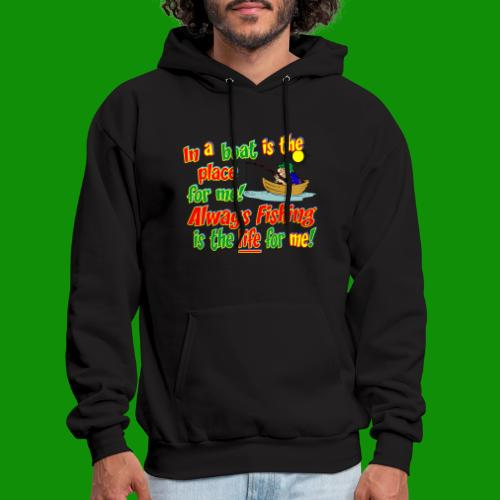 Always Fishing is the Life for Me! - Men's Hoodie