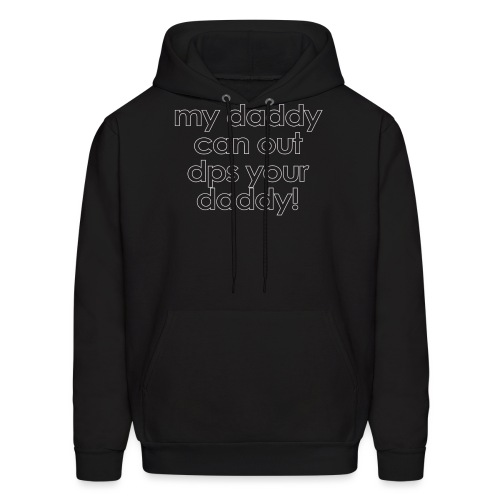 Warcraft baby: My daddy can out dps your daddy - Men's Hoodie
